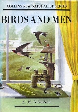 Birds and Men (New Naturalist, #17) E.M. Nicholson