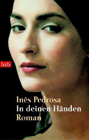 In deinen Händen  by  Inês Pedrosa