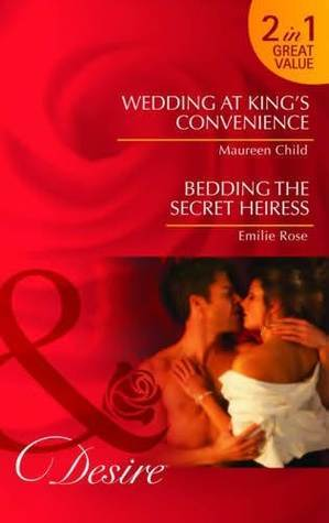 Wedding At Kings Convenience/Bedding The Secret Heiress  by  Maureen Child