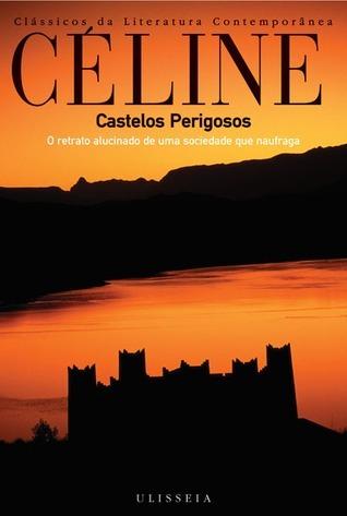 Castelos Perigosos  by  Louis-Ferdinand Céline