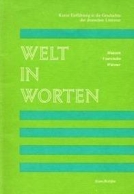 Welt in Worten: Kurze Einfuhrung in die Geschichte der deutschen Literatur  by  Johannes p.j. Maassen