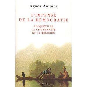 Limpensé de la démocratie : Tocqueville, la citoyenneté et la religion  by  Agnès Antoine