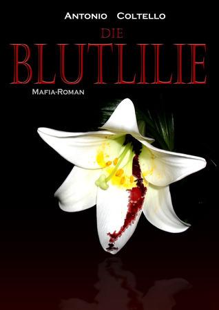 Die Blutlilie  by  Antonio Coltello