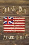 Cut and Run: The Fourth Book in the Fighting Sail Series  by  Alaric Bond