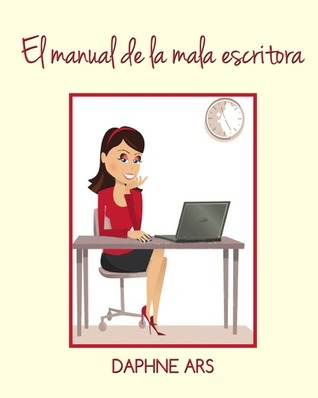 El manual de la mala escritora  by  Daphne Ars