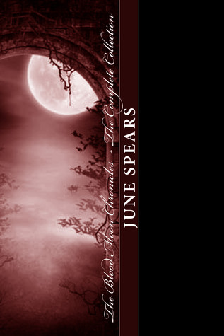 The Blood Moon Chronicles (Blood Moon Chronicles, #1-5) June Spears