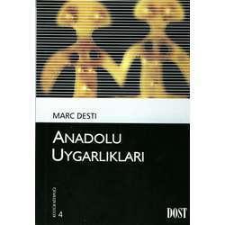 Anadolu Uygarlıkları  by  Marc Desti