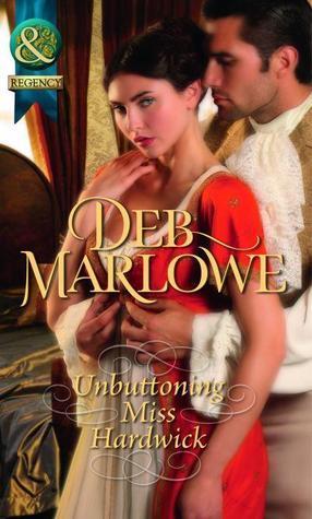 Unbuttoning Miss Hardwick. Deb Marlowe  by  Deb Marlowe