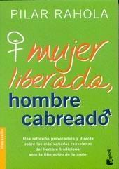Mujer liberada, hombre cabreado  by  Pilar Rahola