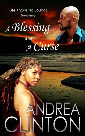 Life Knows Know Bounds: A Blessing and a Curse  by  Andrea Clinton