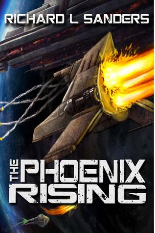 The Phoenix Rising (The Phoenix Conspiracy, #2) Richard L. Sanders