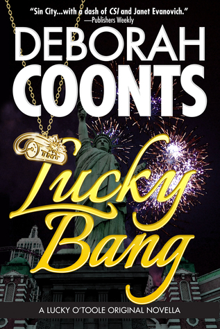Lucky Bang  (Lucky OToole #3.5)  by  Deborah Coonts