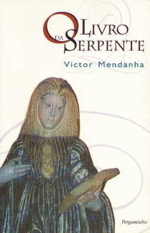 O Livro da Serpente  by  Victor Mendanha