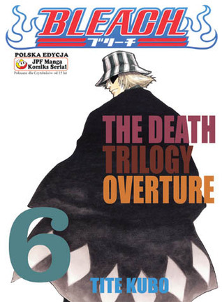 Bleach: The Death Trilogy Overture (Bleach, #6) Tite Kubo