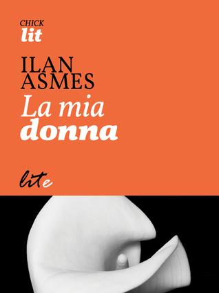 La mia donna Ilan Asmes