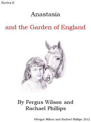 Anastasia and the Garden of England (Anastasia Series II)  by  Fergus Wilson