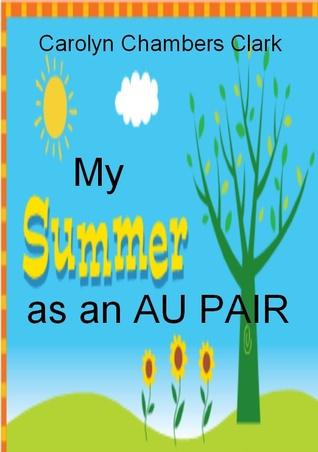 My Summer as an Au Pair Carolyn Chambers Clark