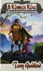Könnyek köve: III. A kard varázslója  by  Terry Goodkind