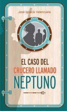 El caso del crucero llamado Neptuno (Cuatro Ojos, #1)  by  José Ignacio Valenzuela