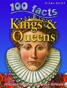 100 Facts: Kings and Queens Fiona MacDonald
