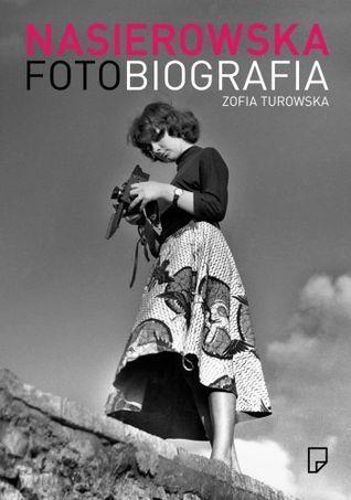 Nasierowska. Fotobiografia  by  Zofia Turowska