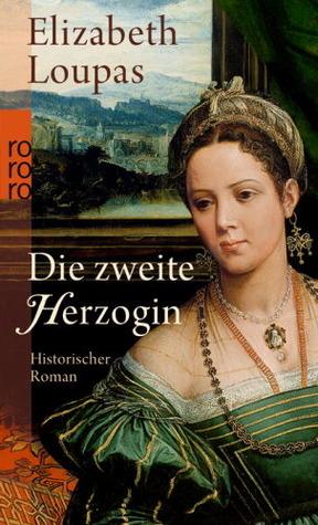 Die zweite Herzogin  by  Elizabeth Loupas