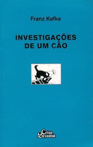 Investigações de Um Cão Franz Kafka