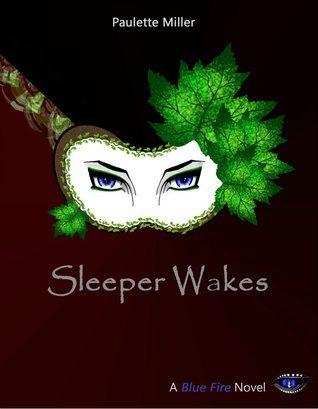 Sleeper Wakes (Blue Fire, #2)  by  Paulette Miller