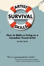 Artist Survival Skills: How to make a living as a Canadian Visual Artist Chris Tyrell
