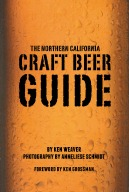 The Northern California Craft Beer Guide  by  Ken Weaver