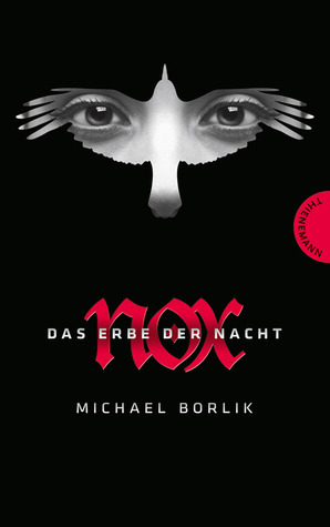 Nox. Das Erbe der Nacht Michael Borlik
