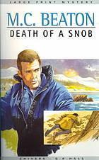 Death of a Snob (Hamish Macbeth, #6)  by  M.C. Beaton