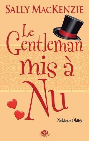 Le gentleman mis à nu (Noblesse oblige, #6) Sally MacKenzie