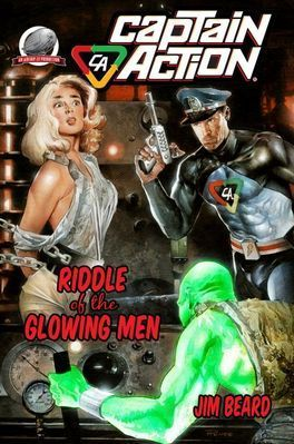 Captain Action - Riddle of the Glowing Men Jim  Beard