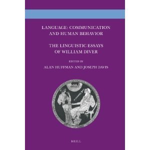 Language: Communication and Human Behavior: The Linguistic Essays of William Diver  by  Alan  Huffman