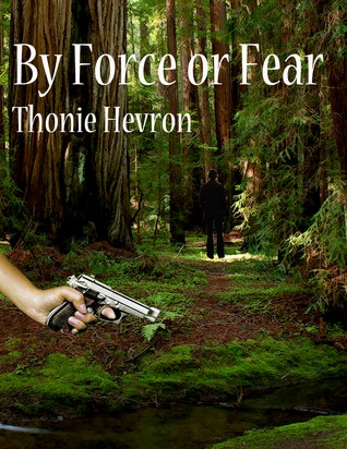 By Force or Fear Thonie Hevron