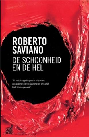 De schoonheid en de hel  by  Roberto Saviano