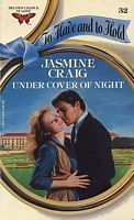 Under Cover of Night (To Have and To Hold, #32) Jasmine Craig