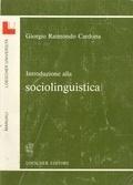 Introduzione alla sociolinguistica Giorgio Raimondo Cardona