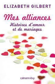 Mes Alliances  by  Elizabeth Gilbert