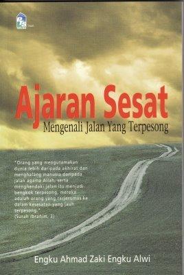 Ajaran sesat mengenali jalan yang terpesong  by  Engku Ahmad Zaki Engku Alwi