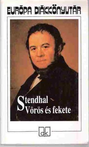 Vörös és fekete  by  Stendhal