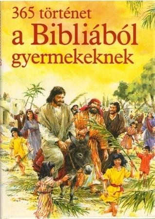 365 történet a Bibliából gyerekeknek Mary Batchelor