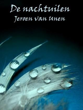 De Nachtuilen  by  Jeroen van Unen