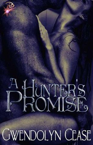 A Hunters Promise (Promises, #2)  by  Gwendolyn Cease