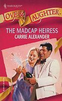 The Madcap Heiress  by  Carrie Alexander