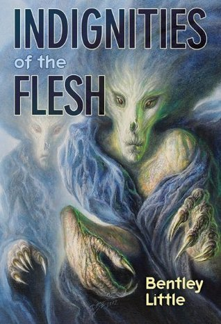 Indignities of the Flesh  by  Bentley Little