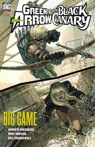 Green Arrow/Black Canary, Vol. 5: Big Game  by  Andrew Kreisberg