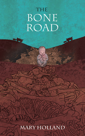 The Bone Road Mary  Holland