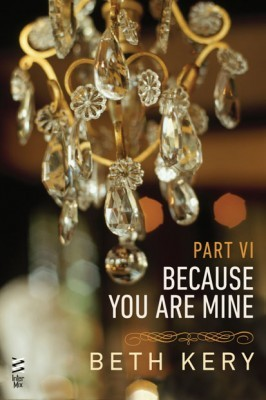 Because You Torment Me (Because You Are Mine, #1.6) Beth Kery